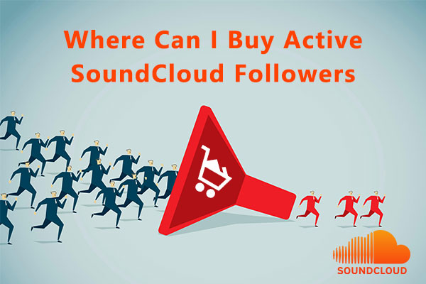Where Can I Buy Active SoundCloud Followers