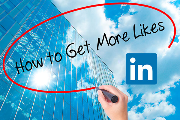 9 ways to guarantee more likes on LinkedIn